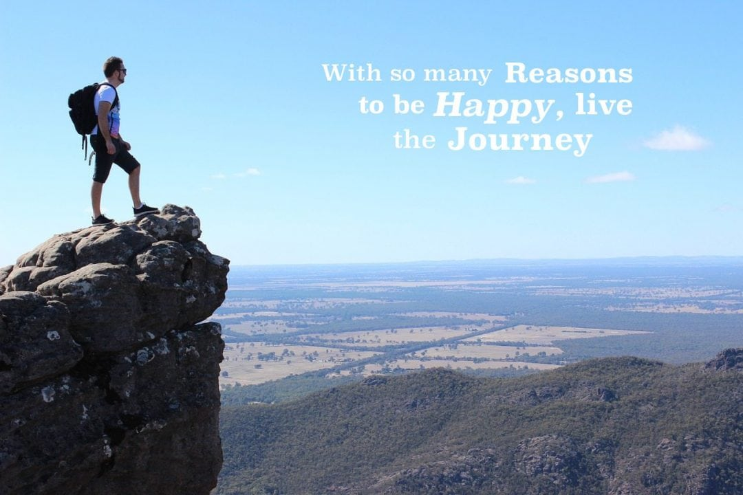 with so many reasons to be happy, live the journey